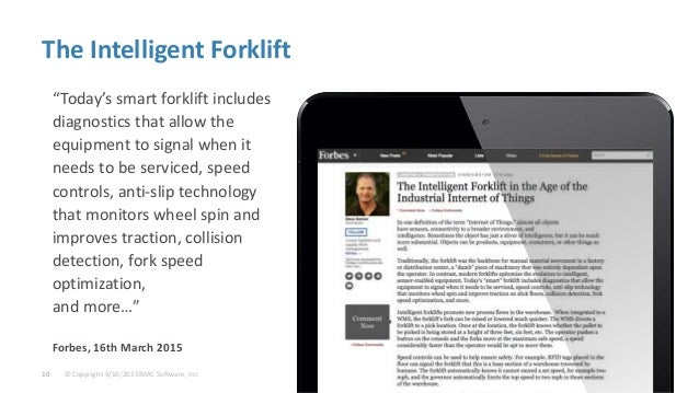 """© Copyright 9/10/2015 BMC Software, Inc10 The Intelligent Forklift """"Today's smart forklift includes diagnostics that allow..."""