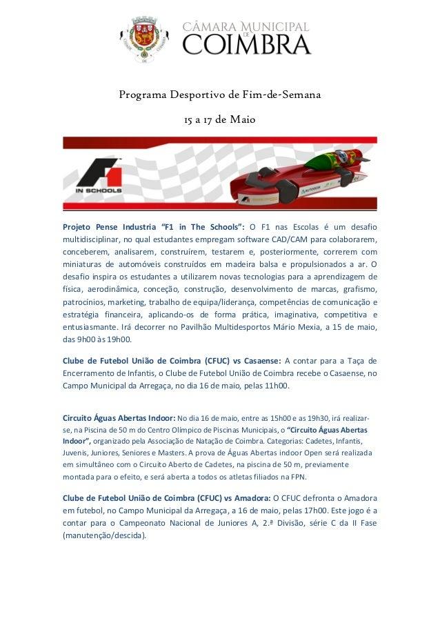 """Programa Desportivo de Fim-de-Semana 15 a 17 de Maio Projeto Pense Industria """"F1 in The Schools"""": O F1 nas Escolas é um de..."""