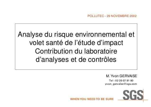 Analyse du risque environnemental et volet santé de l'étude d'impact Contribution du laboratoire d'analyses et de contrôle...