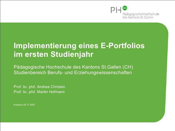 Implementierung eines E-Portfolios  im ersten Studienjahr Pädagogische Hochschule des Kantons St.Gallen (CH) Studienbereic...