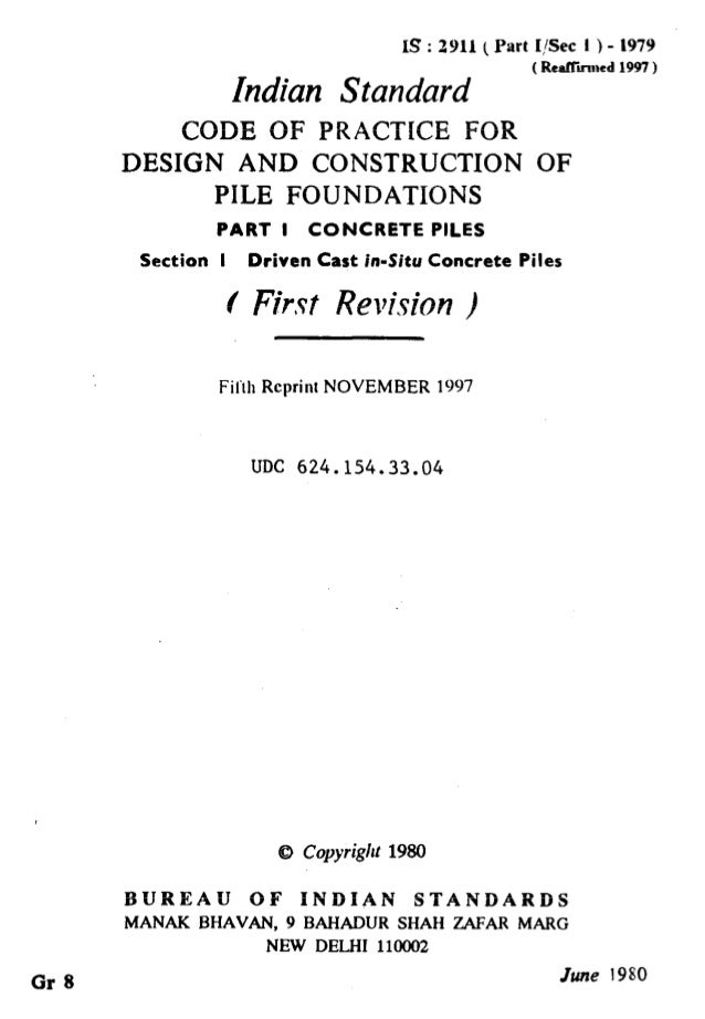 IS : 2911 ( Part I,6ec I ) - 1979 Indian Standard CODE OF PRACTICE FOR DESIGN AND CONSTRUCTION PILE FOUNDATIONS PART I CON...