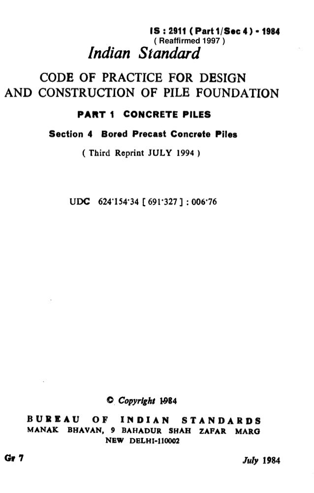 IS : 2911 ( Part l/See 4) - 1984 Indian Standard CODE OF PRACTICE FOR DESIGN AND CONSTRUCXION OF PILE FOUNDATION PART 1 CO...