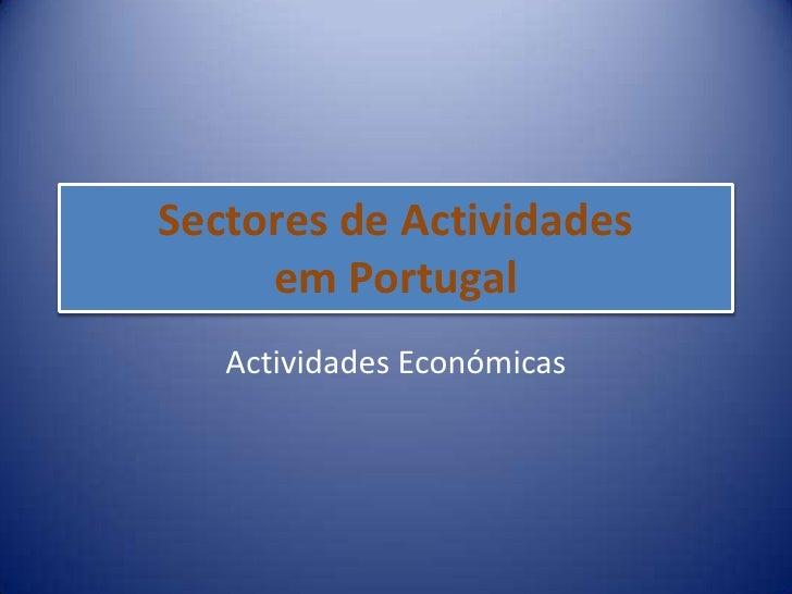 Sectores de Actividades     em Portugal   Actividades Económicas