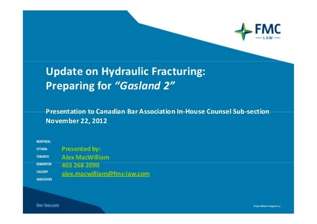 """Update on Hydraulic Fracturing:Preparing for """"Gasland 2""""Presentation to Canadian Bar Association In-House Counsel Sub-sect..."""