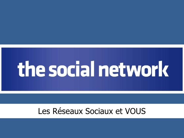 Les Réseaux Sociaux et VOUS<br />