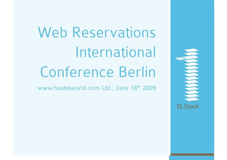 Web Reservations      International Conference Berlin www.hostelworld.com Ltd., June 18th 2009