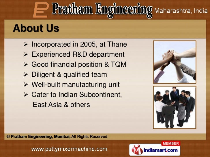 About Us    Incorporated in 2005, at Thane    Experienced R&D department    Good financial position & TQM    Diligent ...