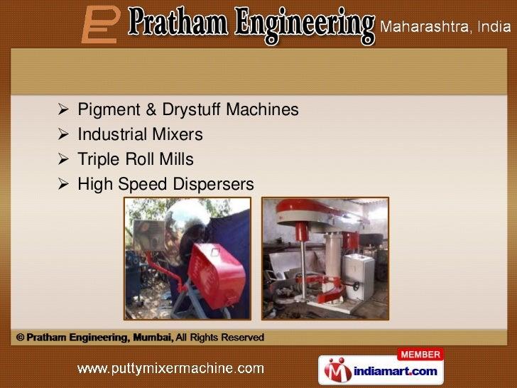    Pigment & Drystuff Machines   Industrial Mixers   Triple Roll Mills   High Speed Dispersers
