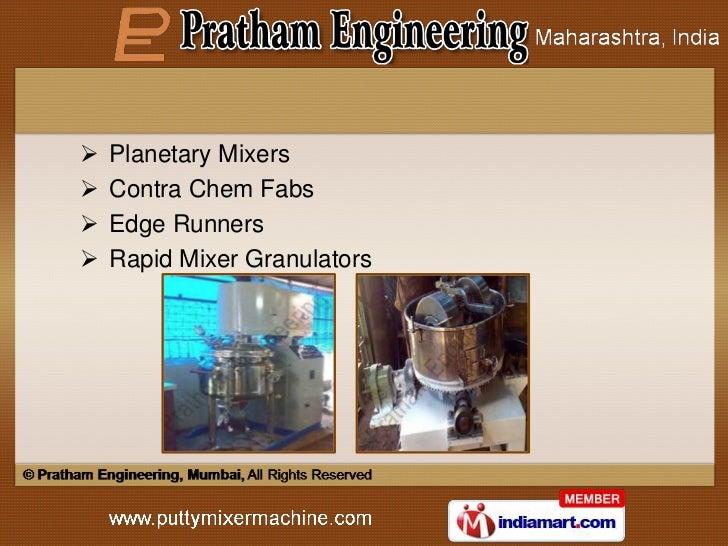    Planetary Mixers   Contra Chem Fabs   Edge Runners   Rapid Mixer Granulators