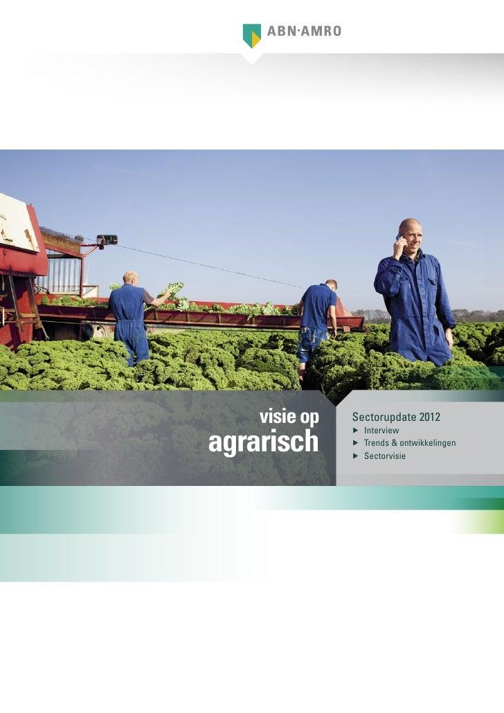 visie op   Sectorupdate 2012agrarisch               ▶▶ Interview               ▶▶ Trends & ontwikkelingen               ▶▶...