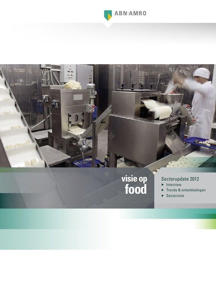 visie op   Sectorupdate 2012 food           ▶▶ Interview           ▶▶ Trends & ontwikkelingen           ▶▶ Sectorvisie