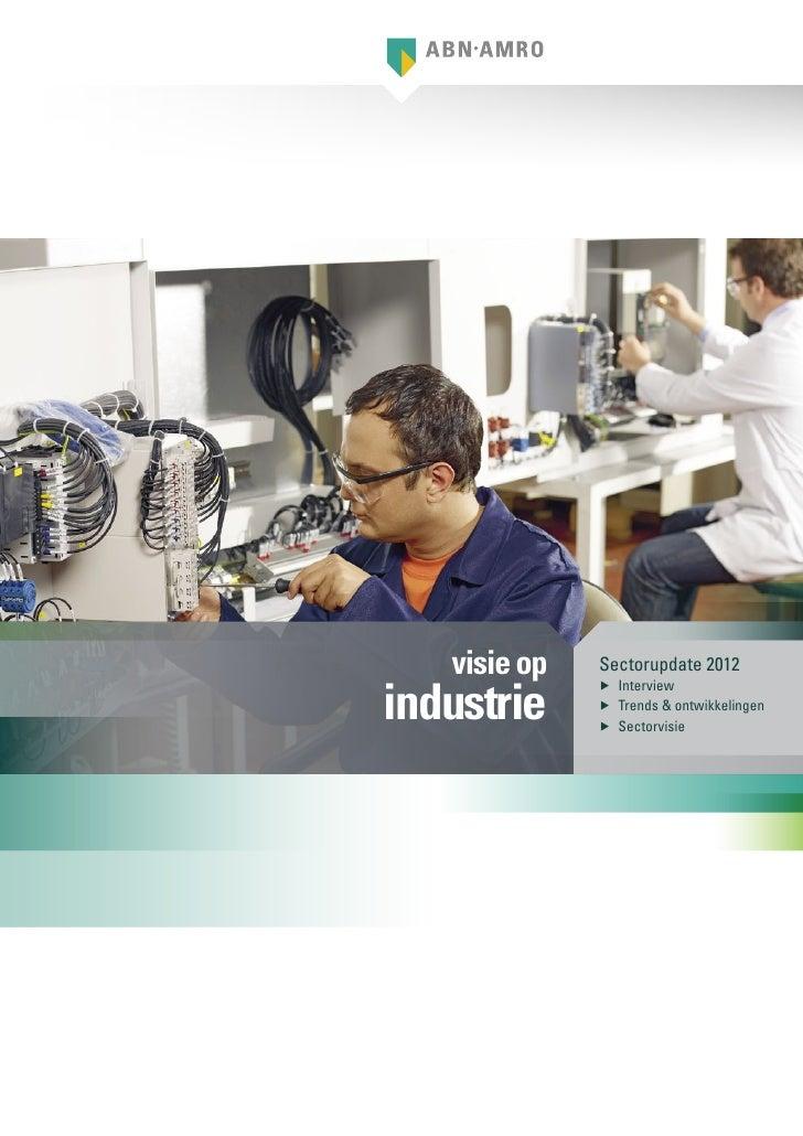 visie op   Sectorupdate 2012industrie              ▶▶ Interview              ▶▶ Trends & ontwikkelingen              ▶▶ Se...