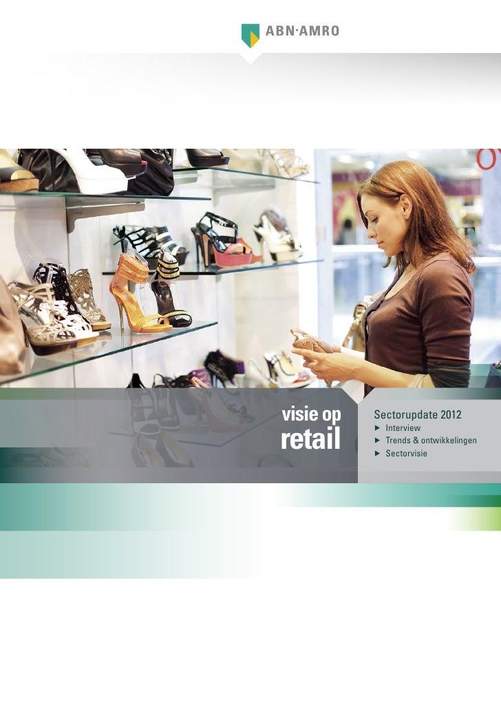 visie op   Sectorupdate 2012retail           ▶▶ Interview           ▶▶ Trends & ontwikkelingen           ▶▶ Sectorvisie