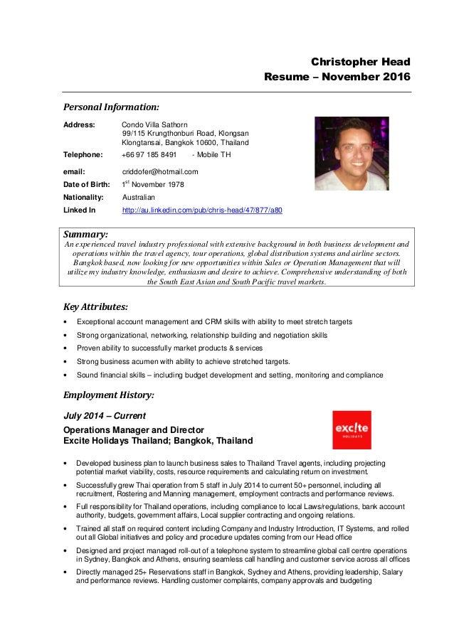 Christopher Head Resume – November 2016 Personal Information: Address: Condo Villa Sathorn 99/115 Krungthonburi Road, Klon...