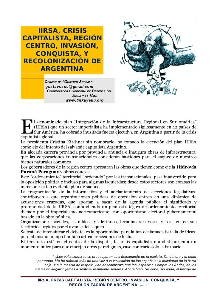 IIRSA, CRISISCAPITALISTA, REGIÓN CENTRO, INVASIÓN,   CONQUISTA, YRECOLONIZACIÓN DE     ARGENTINA            OPINION DE *GU...