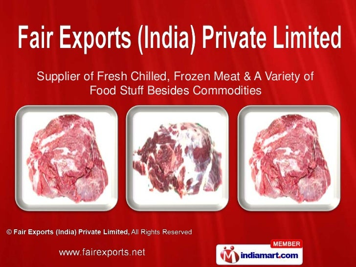 Supplier of Fresh Chilled, Frozen Meat & A Variety of          Food Stuff Besides Commodities