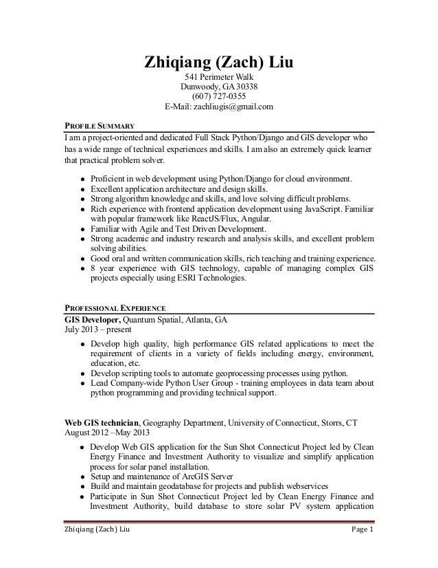 Resume Python Developer ZachLiu. Zhiqiang (Zach) Liu Page 1 Zhiqiang (Zach)  Liu 541 Perimeter Walk Dunwoody ...  Python Developer Resume