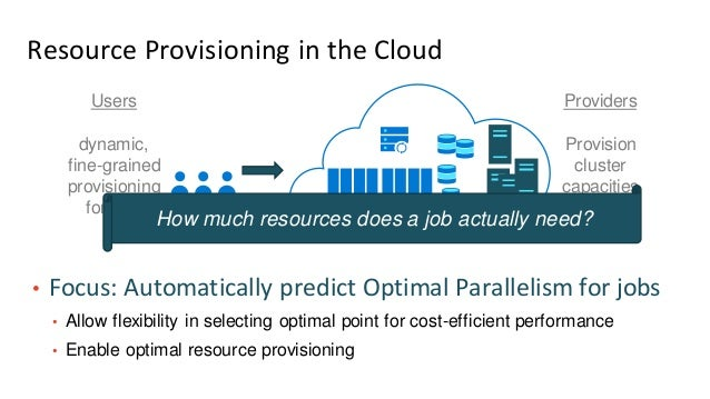 Predicting Optimal Parallelism for Data Analytics Slide 3