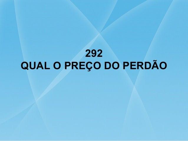 292 QUAL O PREÇO DO PERDÃO