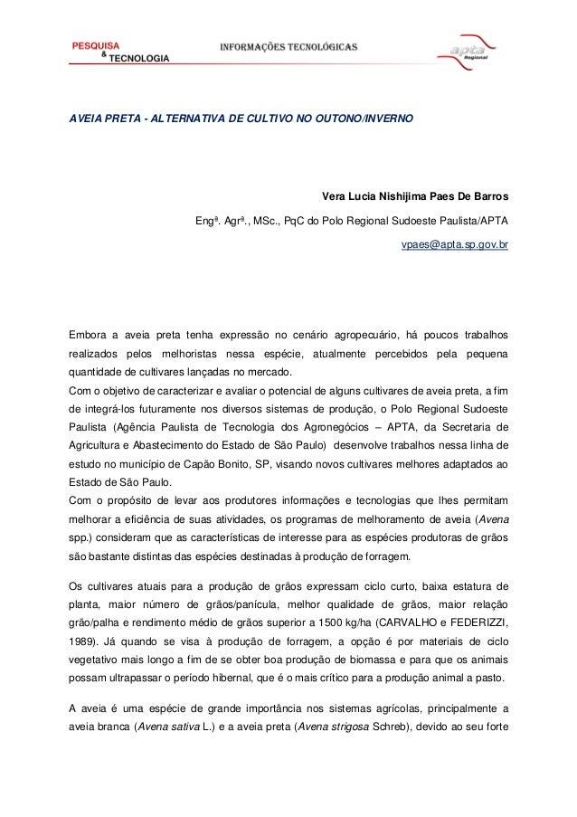 AVEIA PRETA - ALTERNATIVA DE CULTIVO NO OUTONO/INVERNO Vera Lucia Nishijima Paes De Barros Engª. Agrª., MSc., PqC do Polo ...