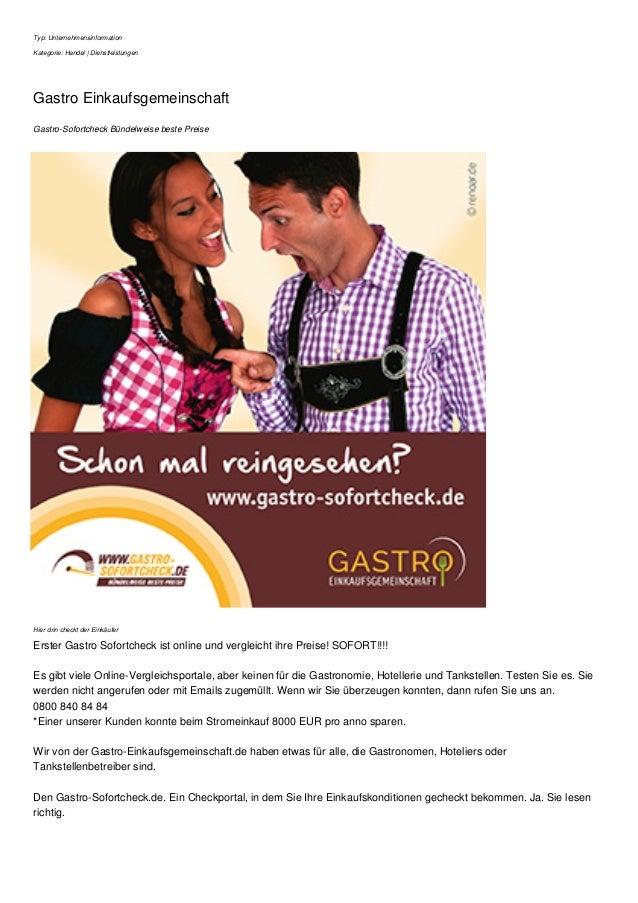 Typ: Unternehmensinformation Kategorie: Handel | Dienstleistungen Gastro Einkaufsgemeinschaft Gastro-Sofortcheck Bündelwei...