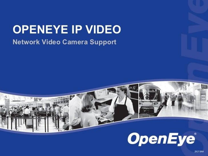OPENEYE IP VIDEONetwork Video Camera Support                               29219AA