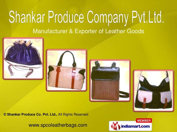 Manufacturer & Exporter of Leather Goods© Shankar Produce Co. Pvt. Ltd., All Rights Reserved               www.spcoleather...