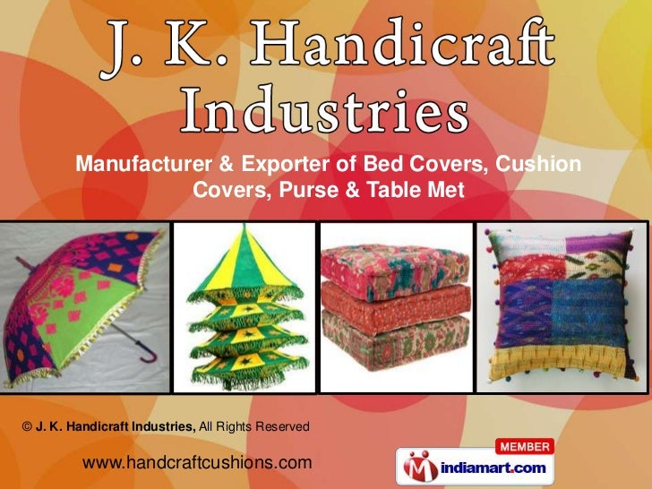 Manufacturer & Exporter of Bed Covers, Cushion Covers, Purse & Table Met<br />