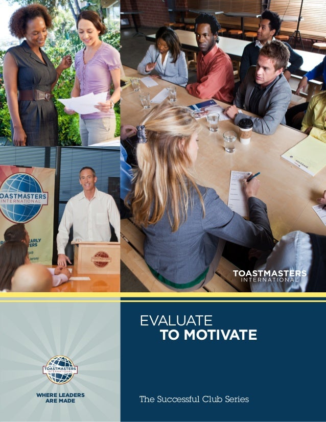 EVALUATE                    TO MOTIVATEWHERE LEADERS  ARE MADE      The Successful Club Series