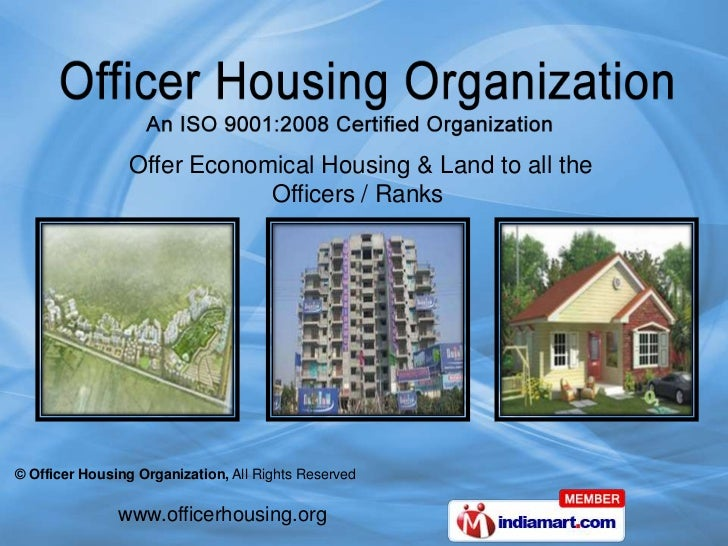 Offer Economical Housing & Land to all the                             Officers / Ranks© Officer Housing Organization, All...