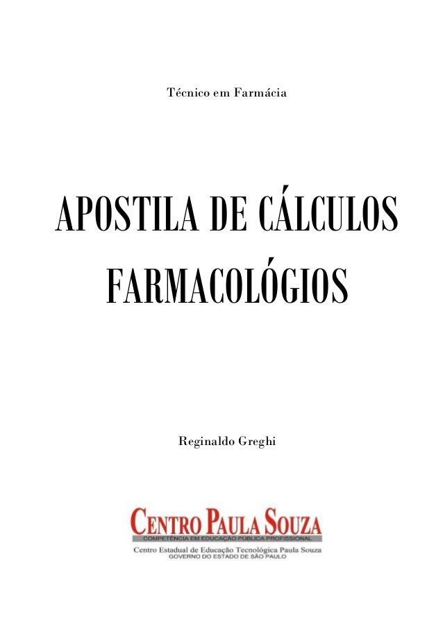 Técnico em Farmácia APOSTILA DE CÁLCULOS FARMACOLÓGIOS Reginaldo Greghi