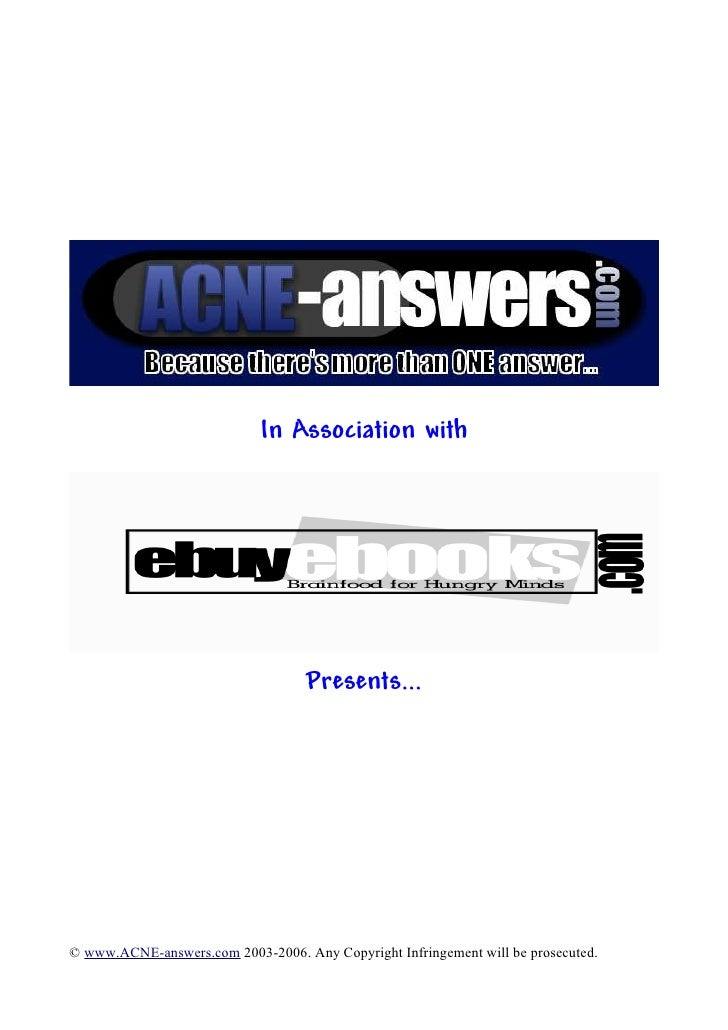 In Association with                                        Presents...     © www.ACNE-answers.com 2003-2006. Any Copyright...
