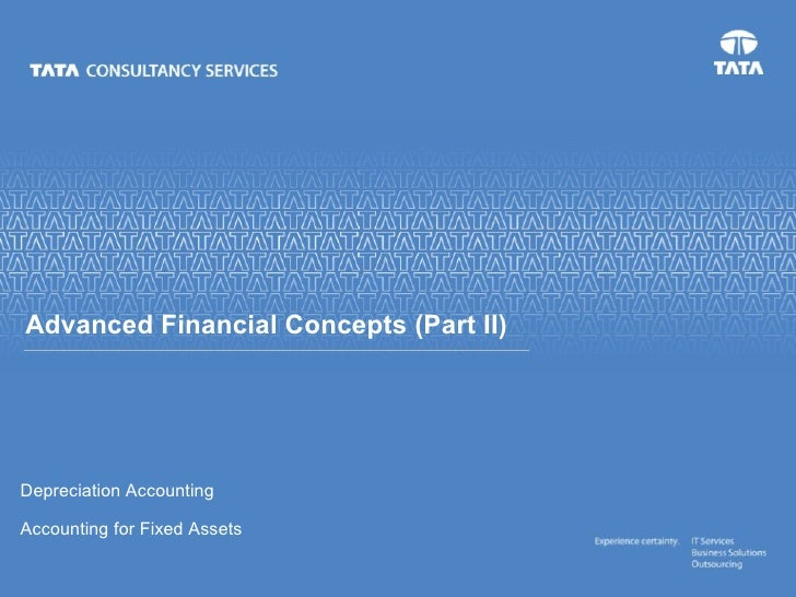 Depreciation Accounting Accounting for Fixed Assets Advanced Financial Concepts (Part II)