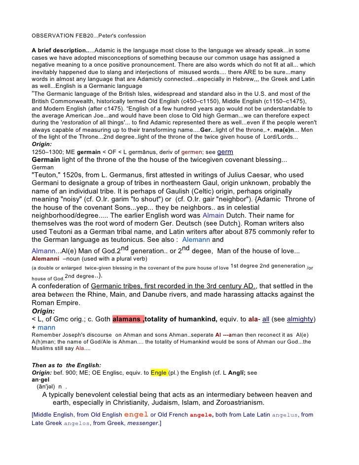 OBSERVATION FEB20...Peter's confession  A brief description.....Adamic is the language most close to the language we alrea...