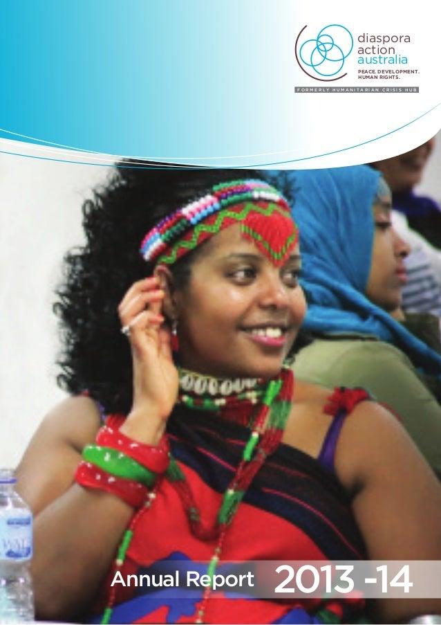 1Diaspora Action Australia | 2013-2014 Annual Report 2013 -14Annual Report PEACE. DEVELOPMENT. HUMAN RIGHTS. diaspora acti...