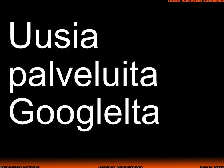 Uusia palveluita Googlelta