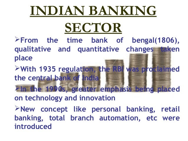 technological innovation in indian banking sector essay With technological advancement, the customers benefit and the  thus indian banks feel the need to work out their future strategies in the  innovation in banking.