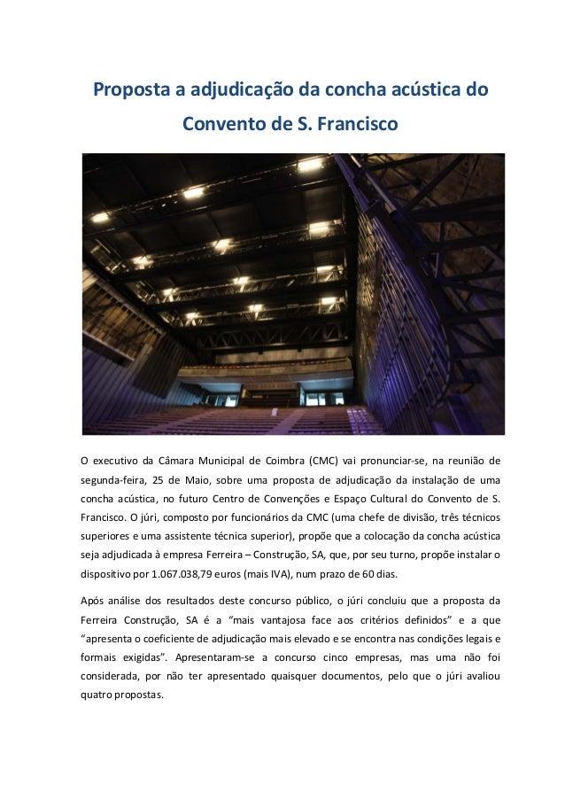 Proposta a adjudicação da concha acústica do Convento de S. Francisco O executivo da Câmara Municipal de Coimbra (CMC) vai...