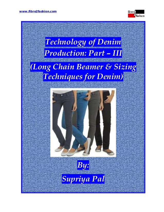 www.fibre2fashion.com     Technology of Denim Production: Part – III (Long Chain Beamer & Sizing Techniques for Denim)    ...