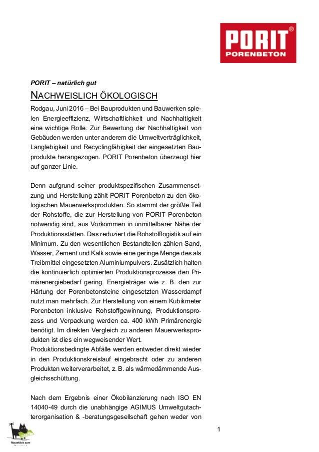 1 PORIT – natürlich gut NACHWEISLICH ÖKOLOGISCH Rodgau, Juni 2016 – Bei Bauprodukten und Bauwerken spie- len Energieeffizi...