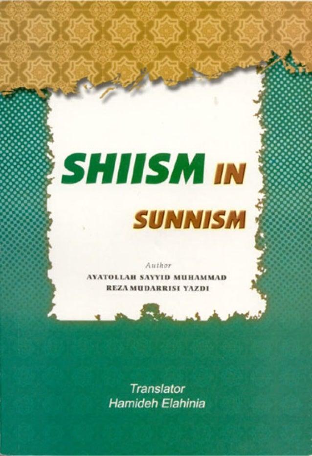 SHIISM IN SUNNISM Author AYATOLLAH SAYYID MUHAMMAD REZA MUDARRISI YAZDI Translator Hamideh Elahinia