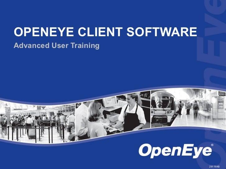 OPENEYE CLIENT SOFTWAREAdvanced User Training                          29119AB