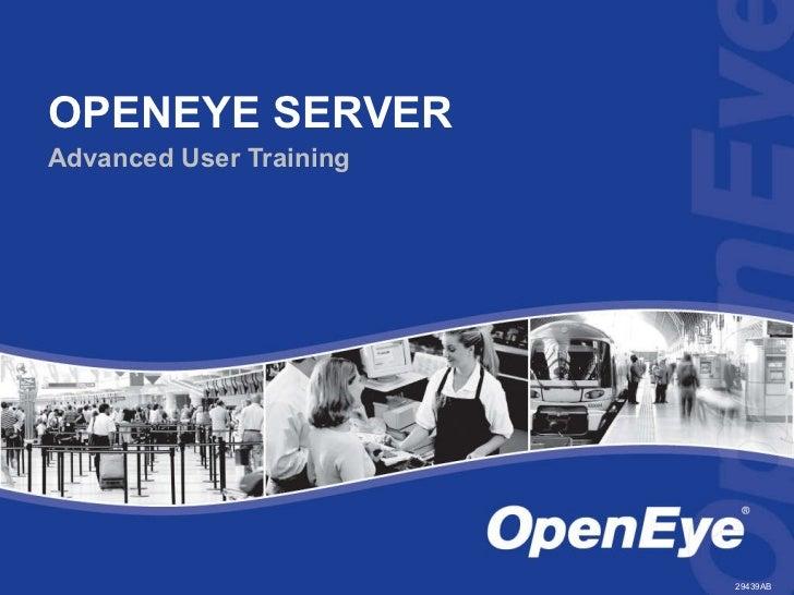 OPENEYE SERVER Advanced User Training 29439AB