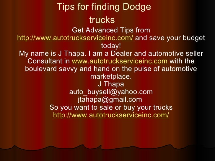 Tips for finding Dodge trucks   Get Advanced Tips from  http://www.autotruckserviceinc.com/  and save your budget today! M...