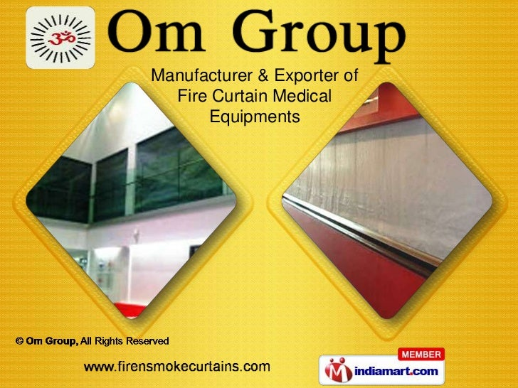 Manufacturer & Exporter of  Fire Curtain Medical      Equipments