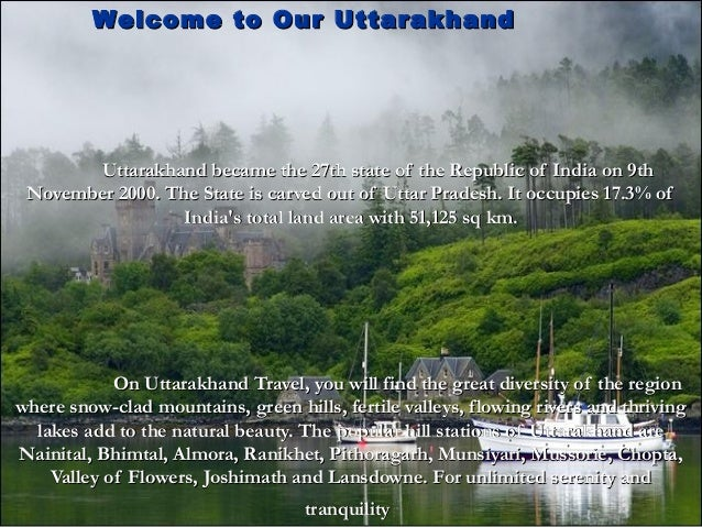 Uttarakhand became the 27th state of the Republic of India on 9thUttarakhand became the 27th state of the Republic of Indi...
