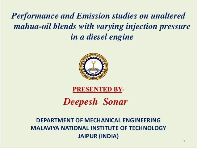 Performance and Emission studies on unaltered mahua-oil blends with varying injection pressure in a diesel engine  PRESENT...