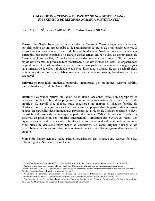 """O MANEJO DOS """"FUNDOS DE PASTO"""" NO NORDESTE BAIANO:              UM EXEMPLO DE REFORMA AGRÁRIA SUSTENTÁVEL1Eric SABOURIN2, ..."""