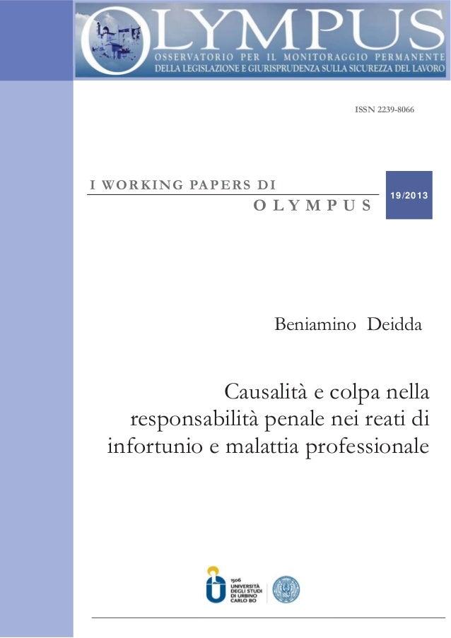 ISSN – 2239-8066 ISSN 2239-8066 I WORKING PAPERS DI O L Y M P U S 19/2013 Beniamino Deidda Causalità e colpa nella respons...