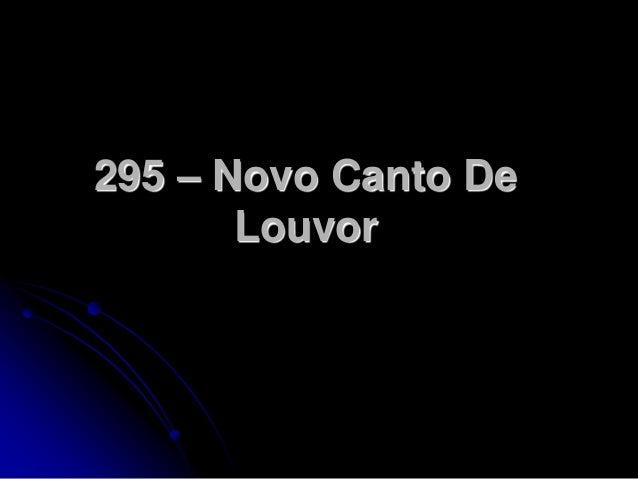295 – Novo Canto De Louvor